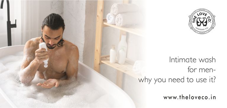 INTIMATE WASH FOR MEN-WHY IS IT ESSENTIAL FOR YOU - The Love Co