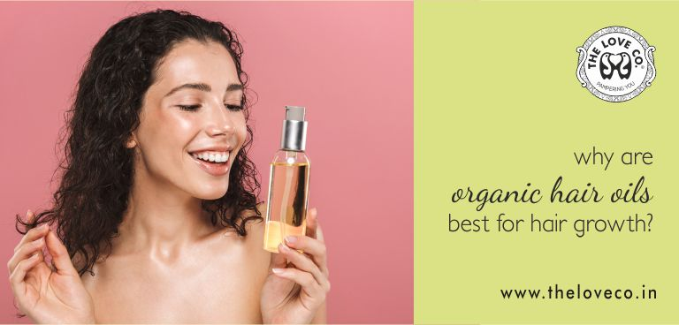 Why organic hair oils are considered best for hair growth - The Love Co