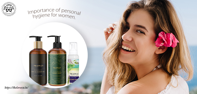 IMPORTANCE OF PERSONAL HYGIENE FOR WOMEN - The Love Co